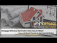 Is it possible to refinance my mortgage with bad credit