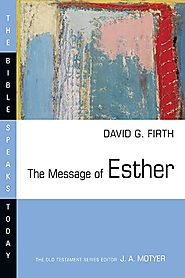 The Message of Esther (BST) by David G. Firth
