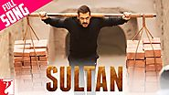 Sultan - Full Title Song | Salman Khan | Anushka Sharma | Sukhwinder Singh | Shadab Faridi - YouTube