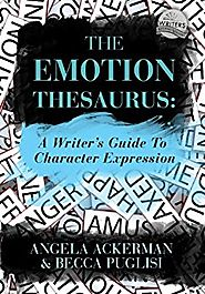 The Emotion Thesaurus: A Writer's Guide to Character Expression Kindle Edition