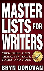 MASTER LISTS FOR WRITERS: Thesauruses, Plots, Character Traits, Names, and More Kindle Edition