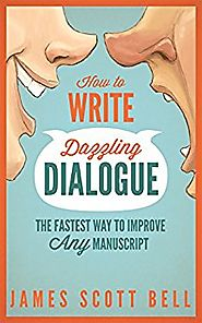 How to Write Dazzling Dialogue: The Fastest Way to Improve Any Manuscript Kindle Edition