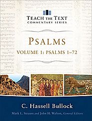 Psalms 1-72 (Teach the Text) by C. Hassell Bullock