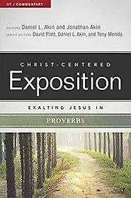 Exalting Jesus in Proverbs (CCEC) by Daniel L. Akin and Jonathan Akin