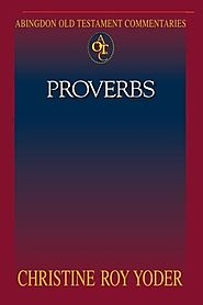 Proverbs (AOTC) by Christine Roy Yoder