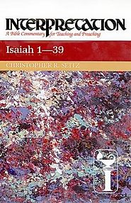 Isaiah (two volumes; Interpretation) by Christopher R. Seitz