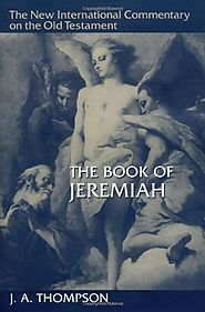 The Book of Jeremiah (NICOT) by J. A. Thompson
