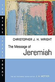 The Message of Jeremiah (BST) by Christopher J. H. Wright