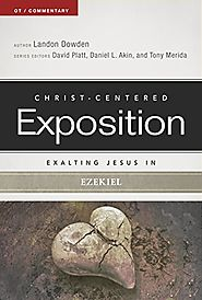 Exalting Jesus in Ezekiel (CCEC) by Landon Dowden