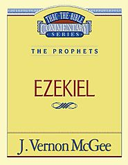Ezekiel (Thru the Bible) by J. Vernon McGee