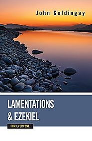 Lamentations and Ezekiel (For Everyone) by John Goldingay