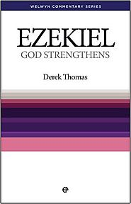 Ezekiel (WCS) by Derek Thomas