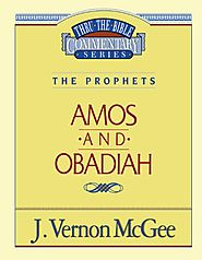 Amos and Obadiah (Thru the Bible) by J. Vernon McGee