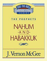 Nahum and Habakkuk (Thru the Bible) by J. Vernon McGee