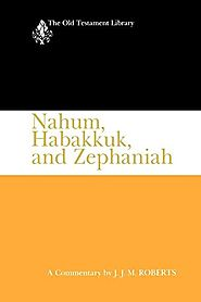 Nahum, Habakkuk, and Zephaniah (OTL) by J. J. M. Roberts