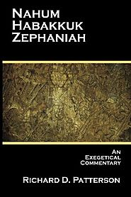 Nahum, Habakkuk, Zephaniah (EC) by Richard D. Patterson