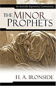 Minor Prophets (IEC) by H.A. Ironside
