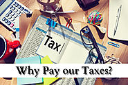 Why Pay our Taxes?
