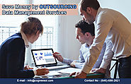 Save Money by Outsourcing Data Management Services