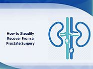 How to Steadily Recover From a Prostate Surgery
