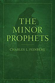 The Minor Prophets by Charles L. Feinberg