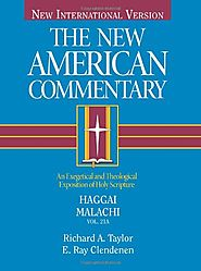 Haggai, Malachi (NAC) by Richard A. Taylor and E. Ray Clendenen