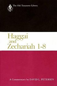 Haggai and Zechariah 1-8 (OTL) by David L. Petersen