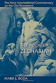 The Book of Zechariah (NICOT) by Mark J. Boda