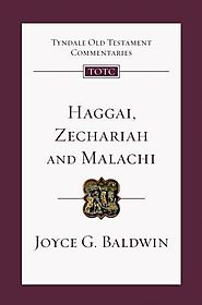 Haggai, Zechariah and Malachi (TOTC) by Joyce Baldwin