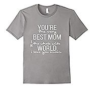 Mothers Day Gift From Son: Best Mom T Shirt Gifts 2017
