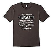 Funny Thanks Mom T-Shirt - Mothers Day Gift Sarcasm