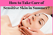 How to Take Care of Sensitive Skin in Summer? - Medy Life