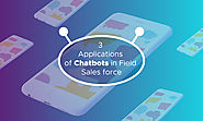 3 Applications of Chatbots in Field Sales force - Acuvate