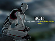 BOTs – Why Should the Enterprises bet on Them? - Acuvate
