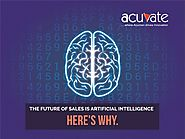 The Future of Sales is Artificial Intelligence. Here's Why. - Acuvate