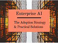 Enterprise AI: The Adoption Strategy & Practical Solutions - Acuvate