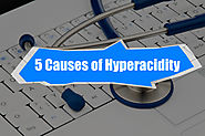 5 Causes of Hyperacidity