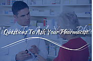 5 Questions To Ask Your Pharmacist