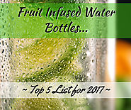 Top 5 Fruit Infused Water Bottles 2017