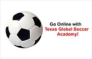 Go Online with Texas Global Soccer Academy!