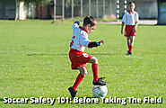 Soccer Safety 101: Before Taking The Field