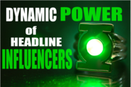 The Dynamic Power of Headline Influencers