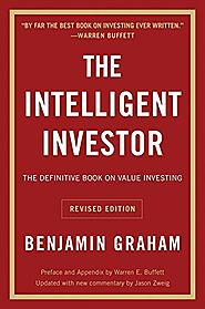 The Intelligent Investor: The Definitive Book on Value Investing. A Book of Practical Counsel (Revised Edition) (Coll...