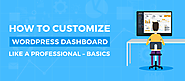 How To Customize WordPress Dashboard Like A Professional - Basics