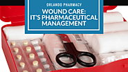 Wound Care: It's Pharmaceutical Management