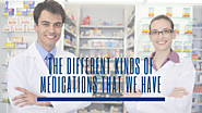 The Different Kinds of Medications that We Have