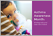 Asthma Awareness Month: Working with your Little One's School
