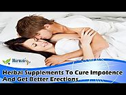 Herbal Supplements To Cure Impotence And Get Better Erections