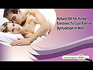 Natural Oil For Harder Erections To Cure Erectile Dysfunction In Men