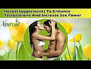 Herbal Supplements To Enhance Testosterone And Increase Sex Power
